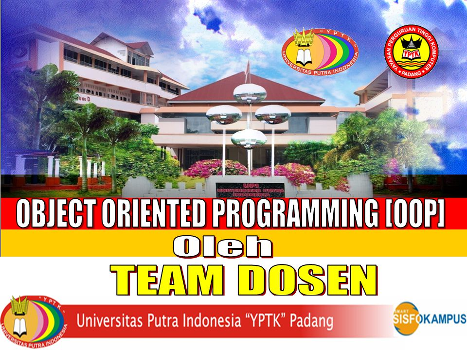di OBJECT ORIENTED PROGRAMMING [OOP] Oleh TEAM DOSEN